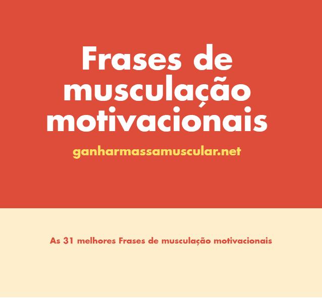 31 Melhores Frases De Musculação Motivacionais