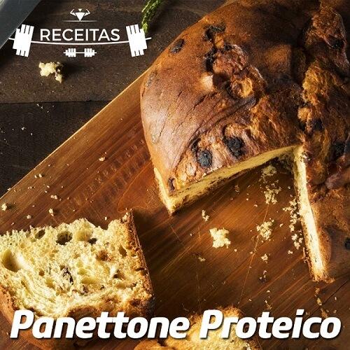 Receitas Proteicas - Panetone Proteico